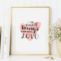 -Tales by Jen Art Print: Do small things with great love-21