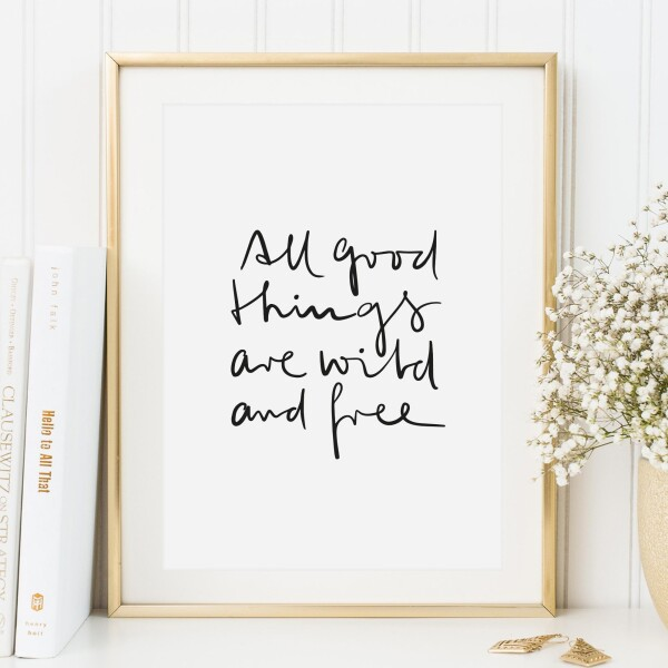 Tales by Jen Art Print: All good things are wild and free | Tales by Jen