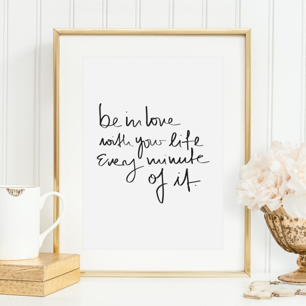 Tales by Jen Art Prints: Be in love with your life | Tales by Jen