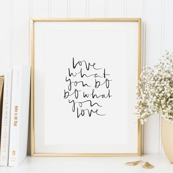 Tales by Jen Art Print: Love what you do | Tales by Jen