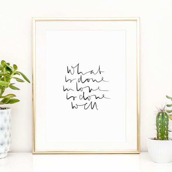 Tales by Jen Art Print: What is done in love is done well   Tales by Jen