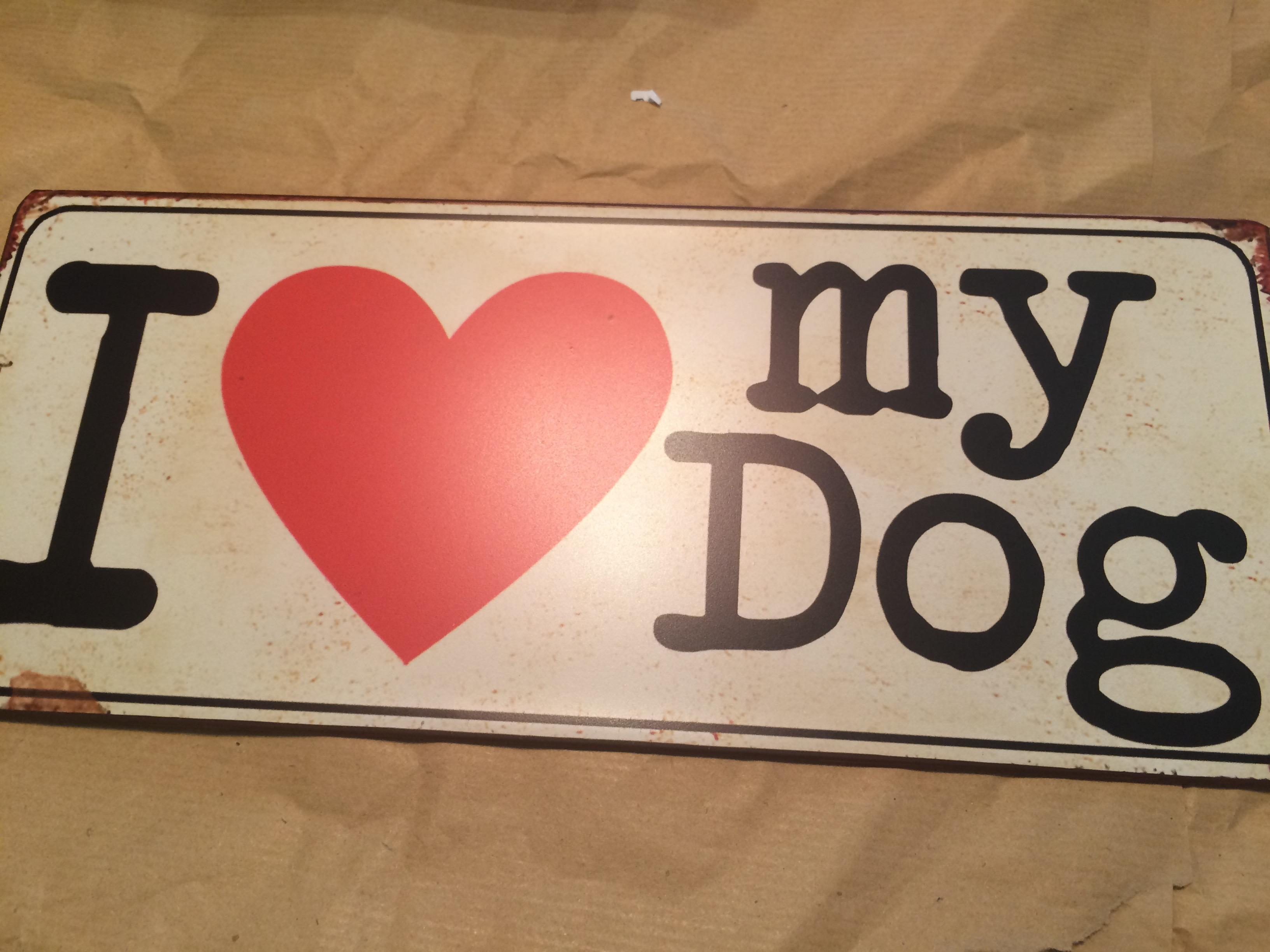´´I love my Dog´´ Blechschild